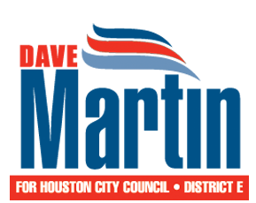 Dave Martin for Houston City Council District E